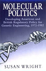 Molecular Politics: Developing American and British Regulatory Policy for Genetic Engineering, 1972-1982