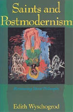 Saints and Postmodernism: Revisioning Moral Philosophy