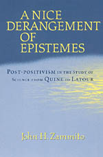 A Nice Derangement of Epistemes: Post-positivism in the Study of Science from Quine to Latour
