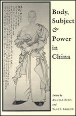 Body, Subject, and Power in China