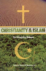 Christianity and Islam: The Struggling Dialogue
