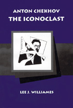 Anton Chekhov: The Iconoclast