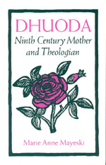 Dhuoda:  Ninth Century Mother and Theologian