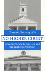 No Higher Court: Contemporary Feminism and the Right to Abortion