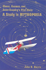 Chaos, Cosmos, and Saint-Exupery's Pilot: A Study  in Mythopoeia
