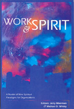 Work and Spirit: A Reader of New Spiritual Paradigms for Organizations