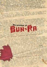 The Wisdom of Sun Ra: Sun Ra's Polemical Broadsheets and Streetcorner Leaflets