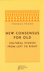 New Consensus for Old: Cultural Studies from Left to Right