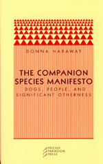 The Companion Species Manifesto: Dogs, People, and Significant Otherness