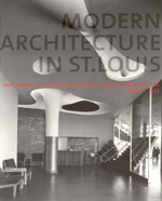 Modern Architecture in St. Louis: Washington University and Postwar American Architecture, 1948-1973