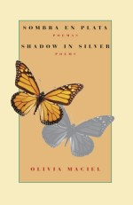 Sombra en plata: poemas / Shadow in Silver: Poems: A Bilingual Edition