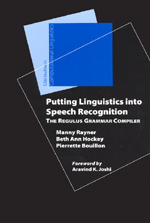 Putting Linguistics into Speech Recognition: The Regulus Grammar Compiler