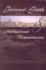 Personal Faith and Institutional Commitments: Roman Catholic Modernist and Anti-Modernist Autobiography