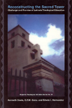 Reconstructing the Sacred Tower: Challenge and Promise of Latino/a Theological Education