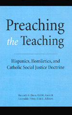 Preaching the Teaching: Hispanics, Homiletics, and Catholic Social Justice Doctrine