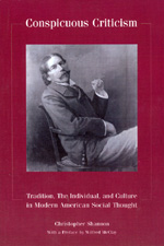 Conspicuous Criticism: Tradition, the Individual, and Culture In Modern American Social Thought, Revised Edition