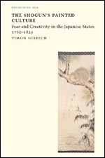 Shogun's Painted Culture: Fear and Creativity in the Japanese States, 1760-1829