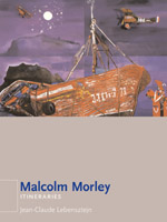 Malcolm Morley: Itineraries