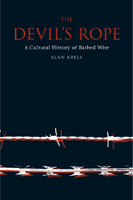 Devil's Rope: A Cultural History of Barbed Wire