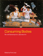 Consuming Bodies: Sex and Contemporary Japanese Art
