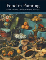 Food in Painting: From the Renaissance to the Present