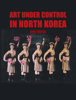 Art Under Control in North Korea