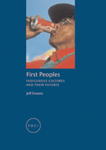 First Peoples: Indigenous Cultures and Their Futures
