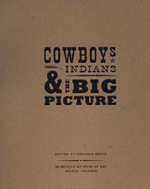 Cowboys, Indians, and the Big Picture