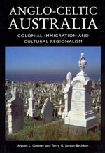 Anglo-Celtic Australia: Colonial Immigration and Cultural Regionalism