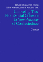 Unraveling Ties: From Social Cohesion to New Practices of Connectedness