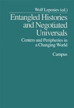 Entangled Histories and Negotiated Universals: Centers and Peripheries in a Changing World