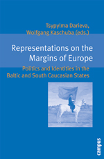 Representations on the Margins of Europe: Politics and Identities in the Baltic and South Caucasian States