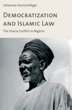 Democratization and Islamic Law: The Sharia Conflict in Nigeria