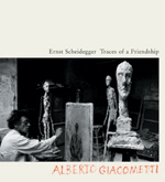 Traces of a Friendship: Alberto Giacometti