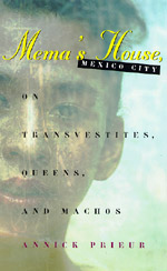 Mema's House, Mexico City: On Transvestites, Queens, and Machos