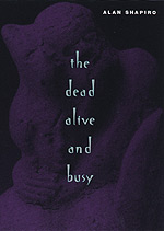 The Dead Alive and Busy