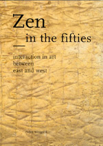 Zen in the Fifties: Interaction in Art between East and West