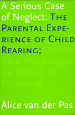 A Serious Case of Neglect: The Parental Experience of Child Rearing