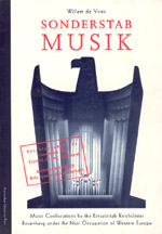 Sonderstab Musik: Music Confiscations by the Einsatzstab Reichsleiter Rosenberg under the Nazi Occupation of Western Europe