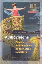 Audiovisions: Cinema and Television as Entr'actes in History