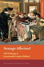 Strategic Affection?: Gift Exchange in Seventeenth-Century Holland
