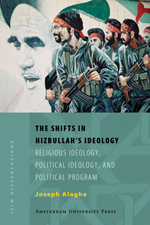 The Shifts in Hizbullah's Ideology: Religious Ideology, Political Ideology, and Political Program