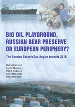 Big Oil Playground, Russian Bear Preserve or European Periphery?: The Russian Barents Sea Region towards 2015