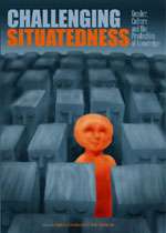 Challenging Situatedness: Gender, Culture and the Production of Knowledges
