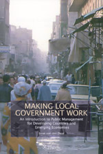 Making Local Government Work: An Introduction to Public Management for Developing Countries and Emerging Economies
