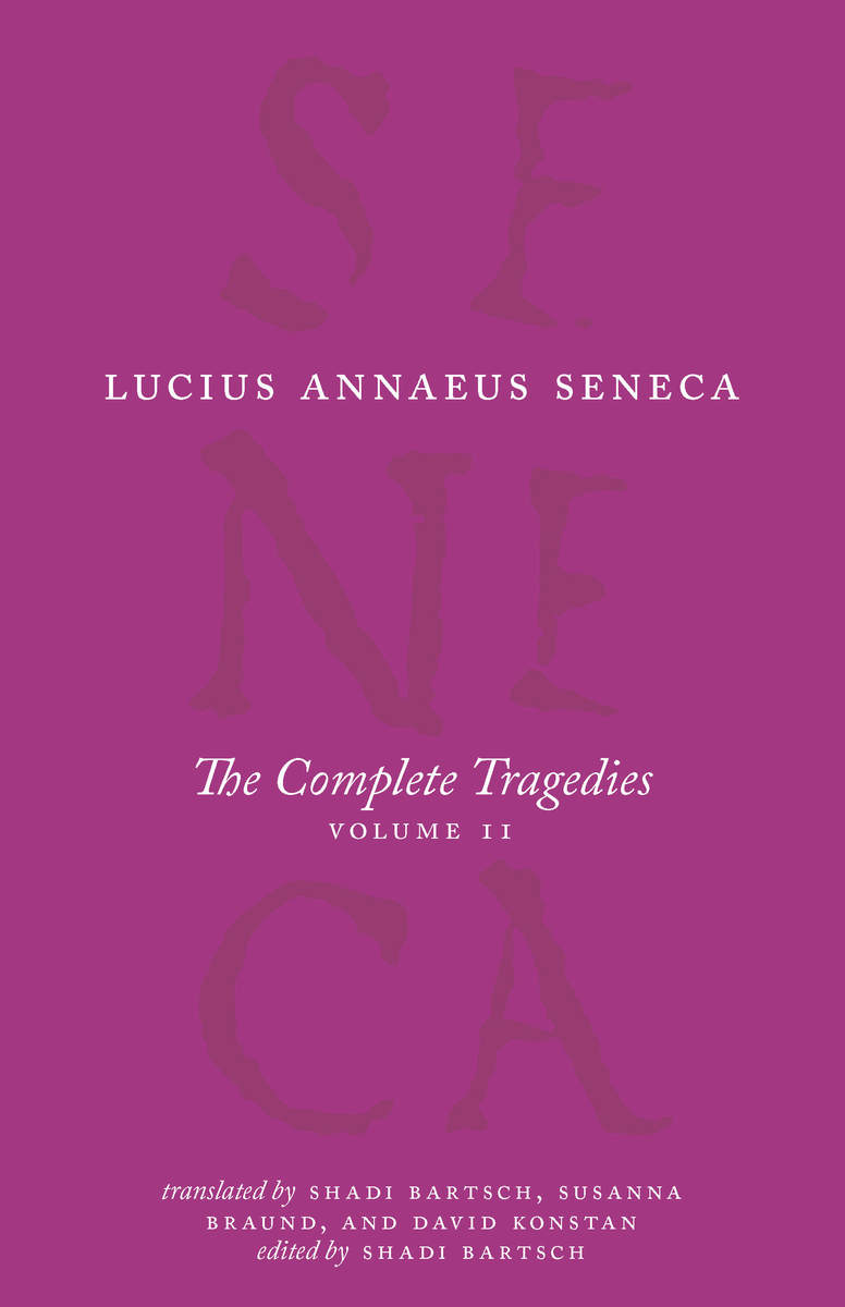 The Complete Tragedies, Volume 2: Oedipus, Hercules Mad, Hercules on Oeta, Thyestes, Agamemnon