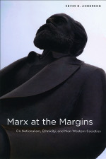 Marx at the Margins: On Nationalism, Ethnicity, and Non-Western Societies