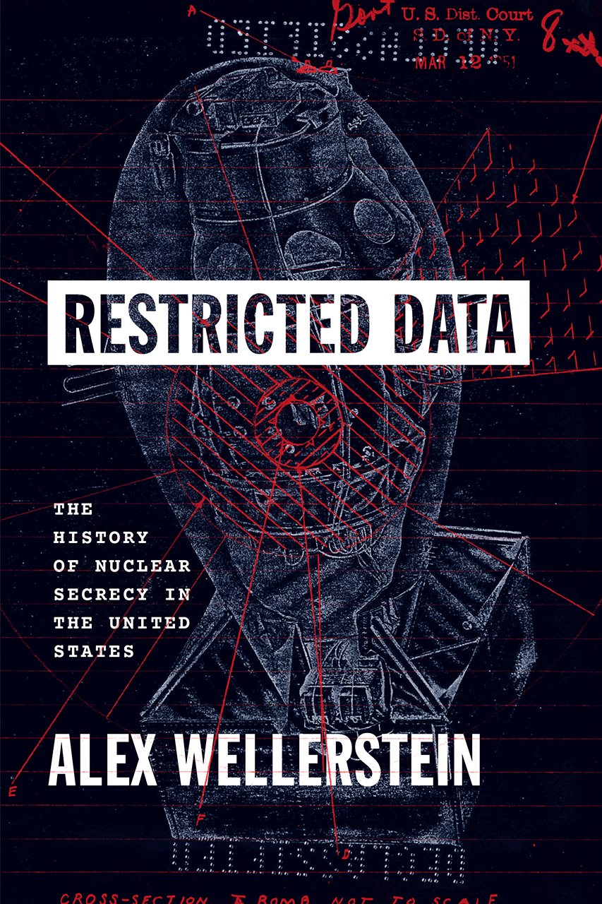 Restricted Data: The History of Nuclear Secrecy in the United States