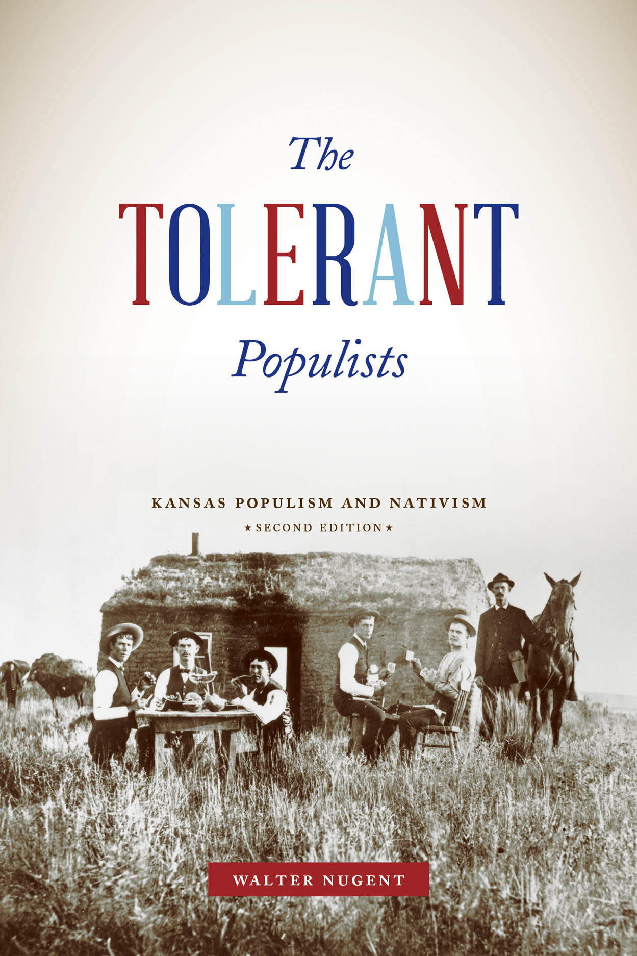The Tolerant Populists, Second Edition: Kansas Populism and Nativism