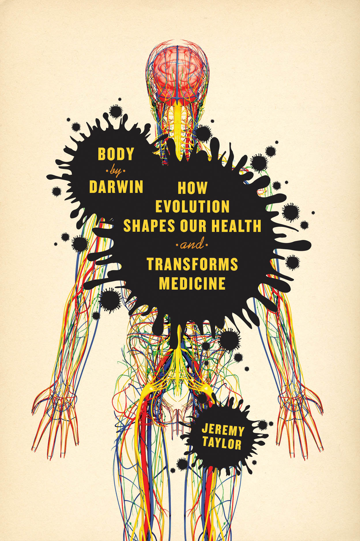 Body by Darwin: How Evolution Shapes Our Health and Transforms Medicine